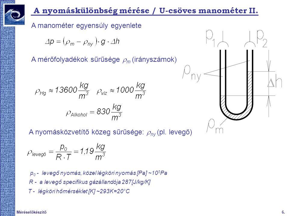 D A nyomáskülönbség mérése / U-csöves manométer II.