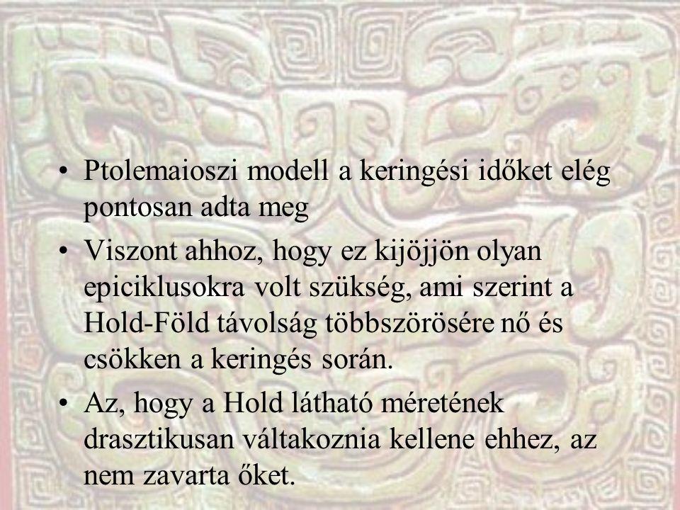 Ptolemaioszi modell a keringési időket elég pontosan adta meg