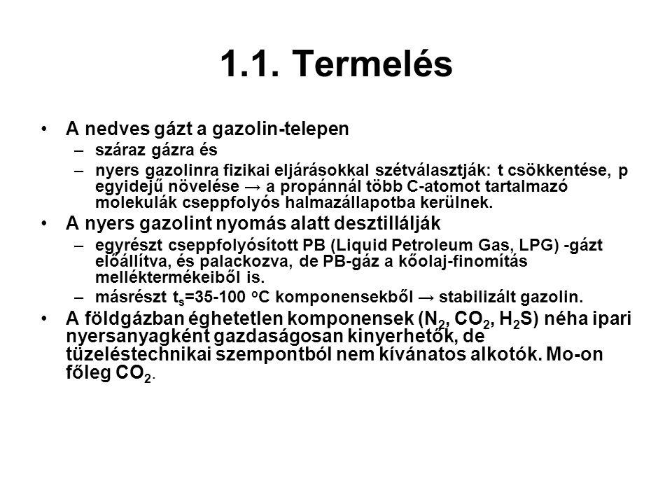 1.1. Termelés A nedves gázt a gazolin-telepen
