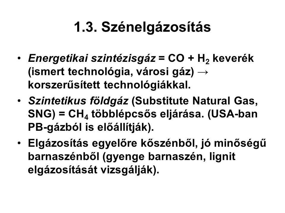 1.3. Szénelgázosítás Energetikai szintézisgáz = CO + H2 keverék (ismert technológia, városi gáz) → korszerűsített technológiákkal.