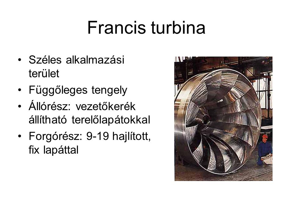 Francis turbina Széles alkalmazási terület Függőleges tengely