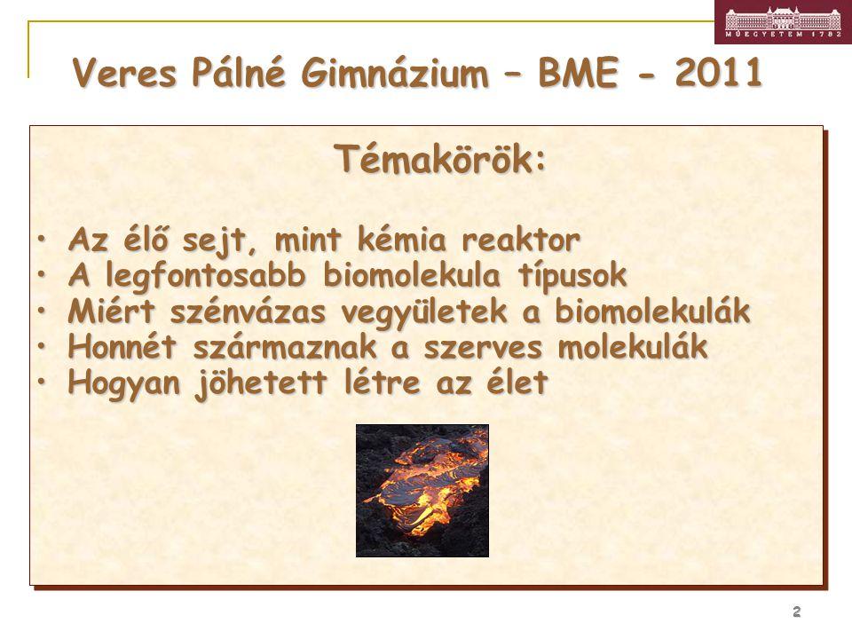 Veres Pálné Gimnázium – BME - 2011