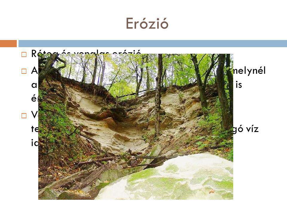 Erózió Réteg és vonalas erózió