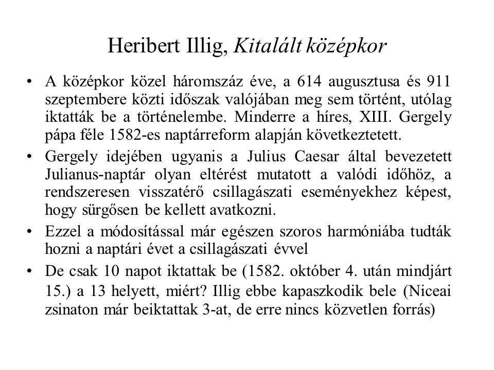 Heribert Illig, Kitalált középkor