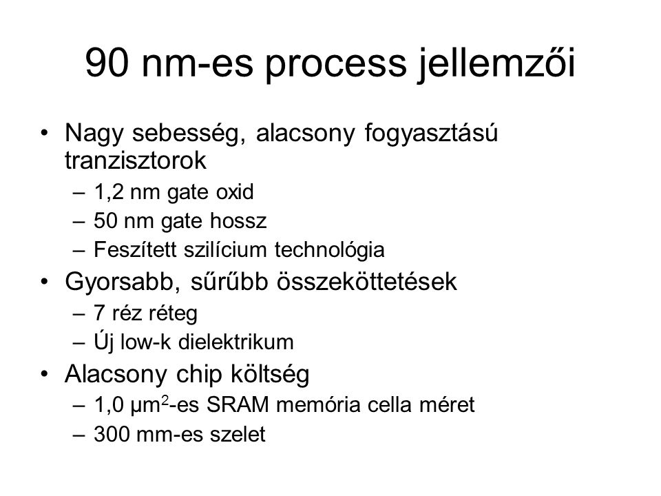 90 nm-es process jellemzői