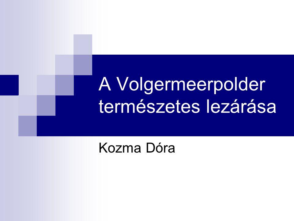 A Volgermeerpolder természetes lezárása