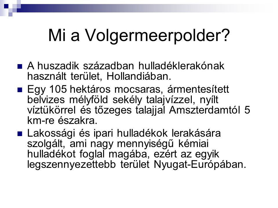 Mi a Volgermeerpolder A huszadik században hulladéklerakónak használt terület, Hollandiában.