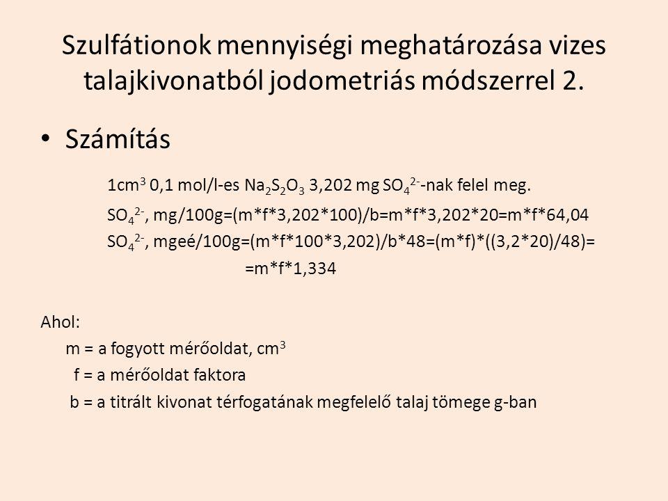 1cm3 0,1 mol/l-es Na2S2O3 3,202 mg SO42--nak felel meg.