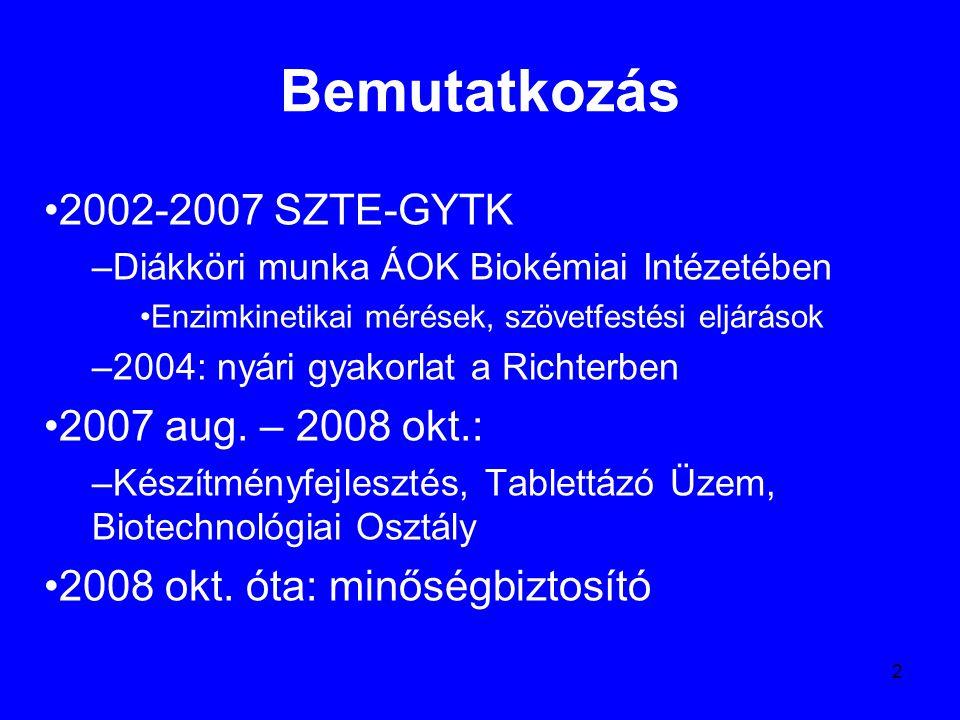 Bemutatkozás 2002-2007 SZTE-GYTK 2007 aug. – 2008 okt.: