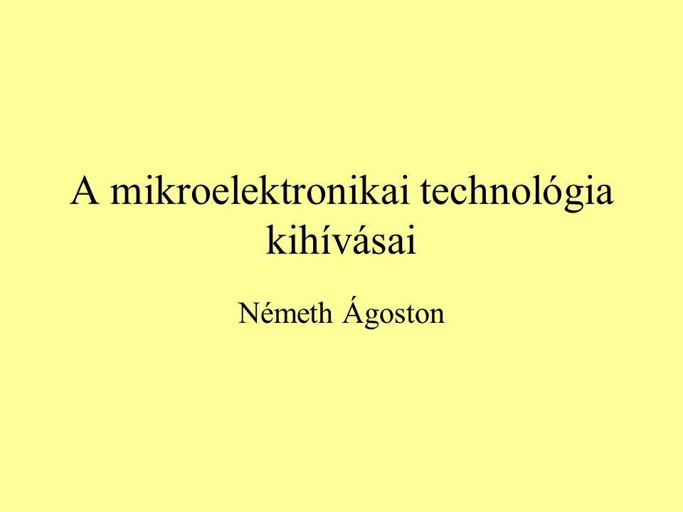 A mikroelektronikai technológia kihívásai