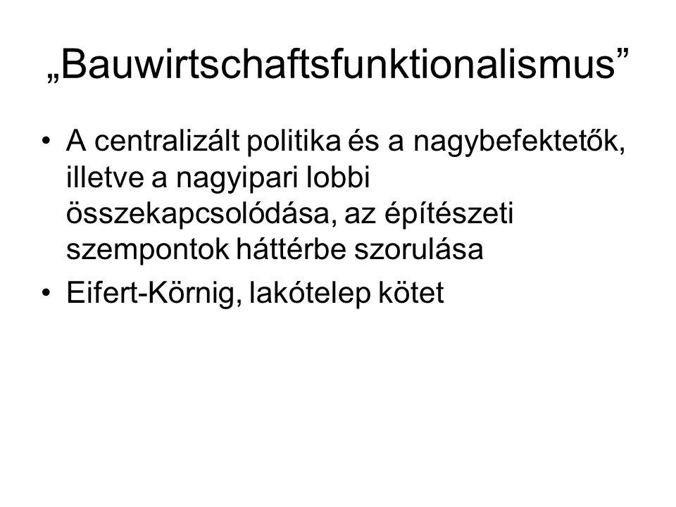"""""""Bauwirtschaftsfunktionalismus"""