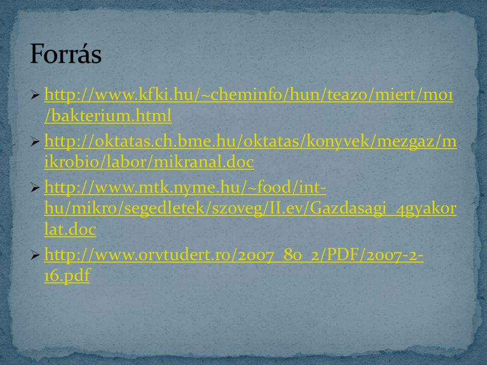 Forrás http://www.kfki.hu/~cheminfo/hun/teazo/miert/m01 /bakterium.html.