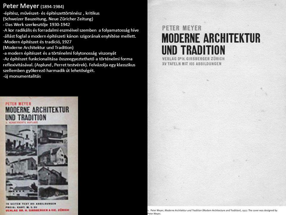 Peter Meyer (1894-1984) -építész, művészet- és építészettörténész , kritikus. (Schweizer Bauzeitung, Neue Züricher Zeitung)