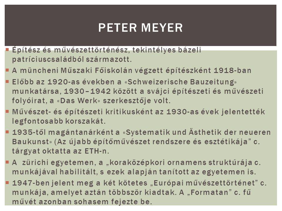 Peter Meyer Építész és művészettörténész, tekintélyes bázeli patríciuscsaládból származott.