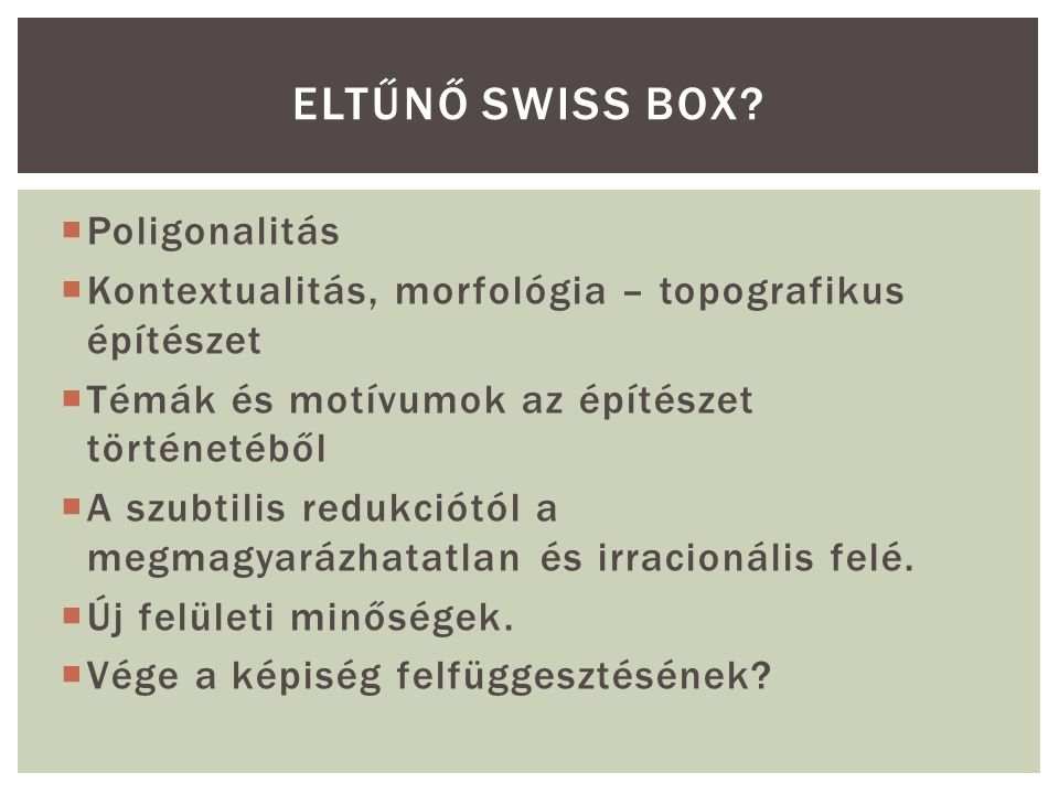 Eltűnő Swiss box Poligonalitás