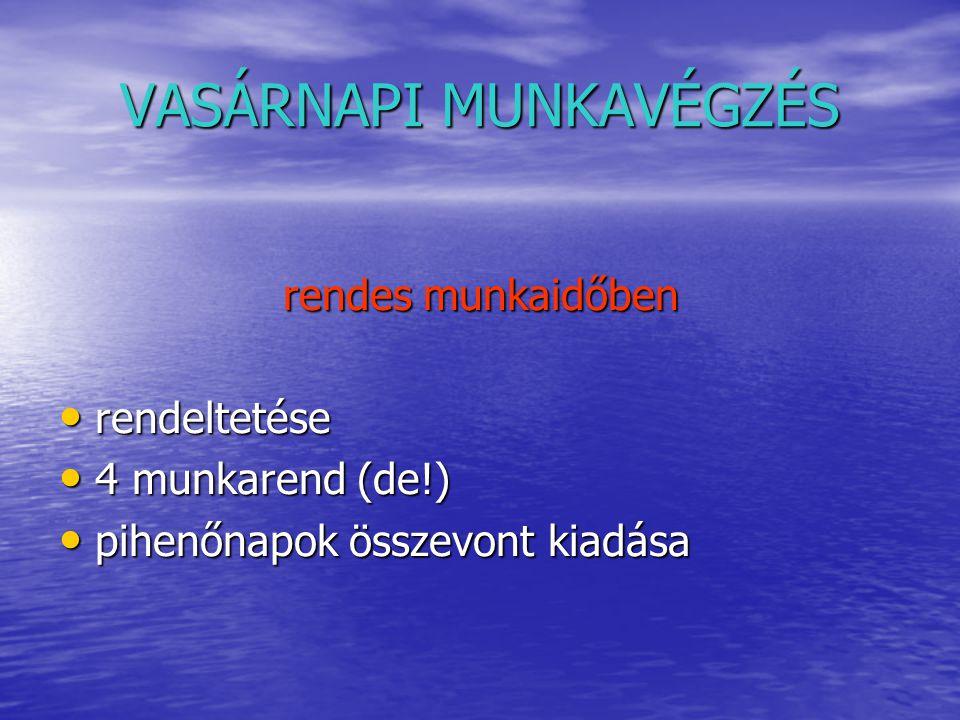 VASÁRNAPI MUNKAVÉGZÉS