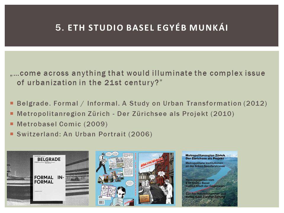 5. ETH Studio Basel egyéb munkái