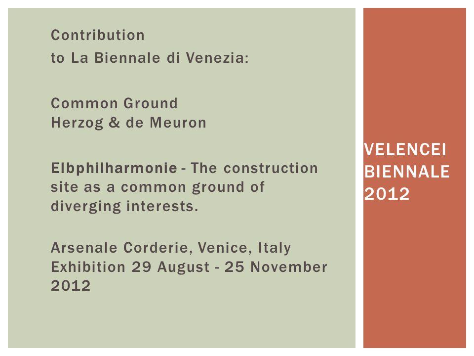 Contribution to La Biennale di Venezia: Common Ground Herzog & de Meuron Elbphilharmonie - The construction site as a common ground of diverging interests. Arsenale Corderie, Venice, Italy Exhibition 29 August - 25 November 2012