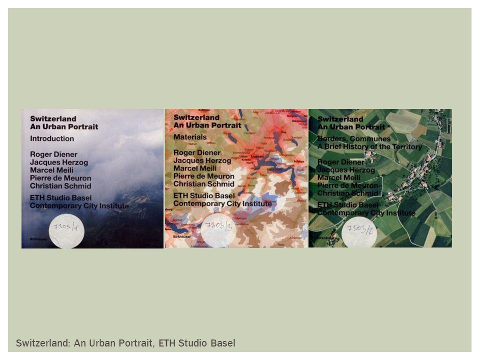 Switzerland: An Urban Portrait, ETH Studio Basel