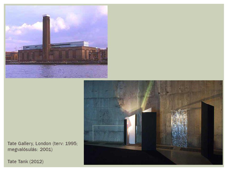 Tate Gallery, London (terv: 1995; megvalósulás: 2001)