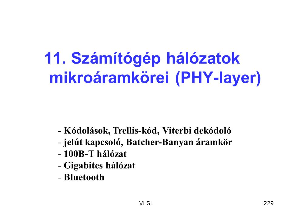 11. Számítógép hálózatok mikroáramkörei (PHY-layer)