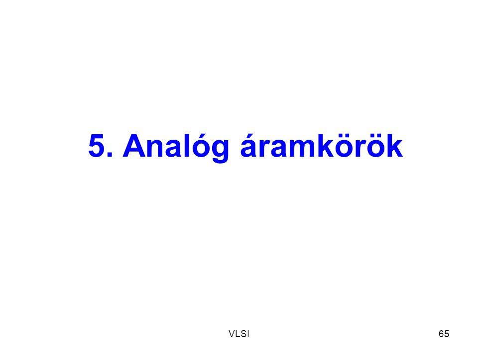 5. Analóg áramkörök VLSI