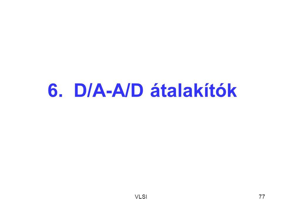 6. D/A-A/D átalakítók VLSI