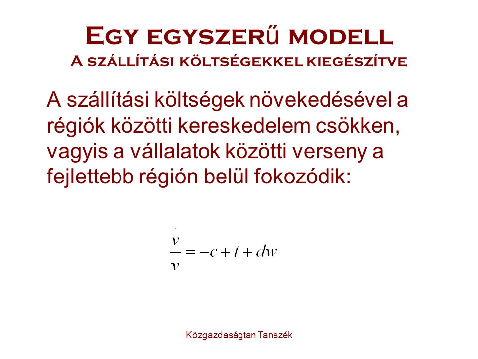 Egy egyszerű modell A szállítási költségekkel kiegészítve