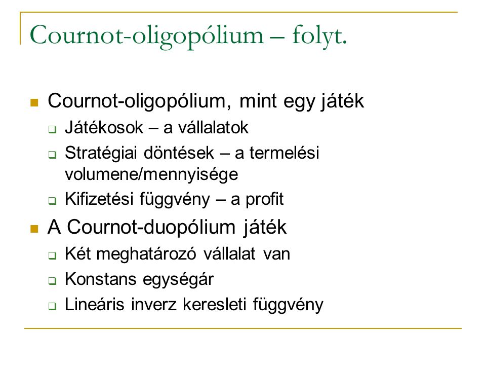 Cournot-oligopólium – folyt.