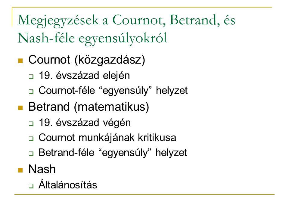 Megjegyzések a Cournot, Betrand, és Nash-féle egyensúlyokról