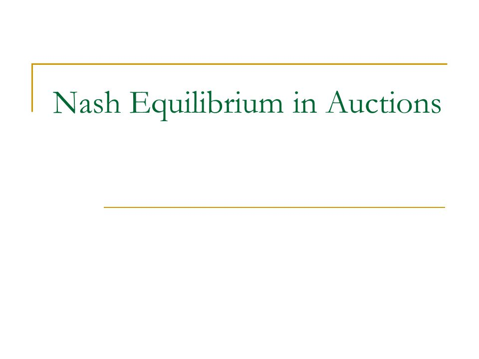 Nash Equilibrium in Auctions