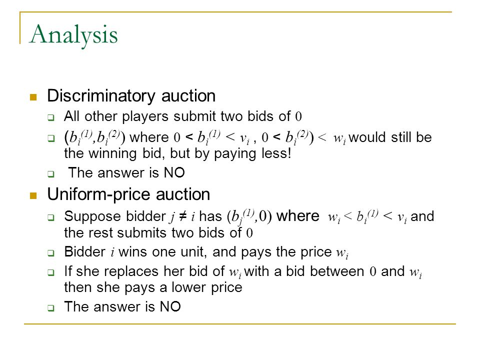 Analysis Discriminatory auction Uniform-price auction