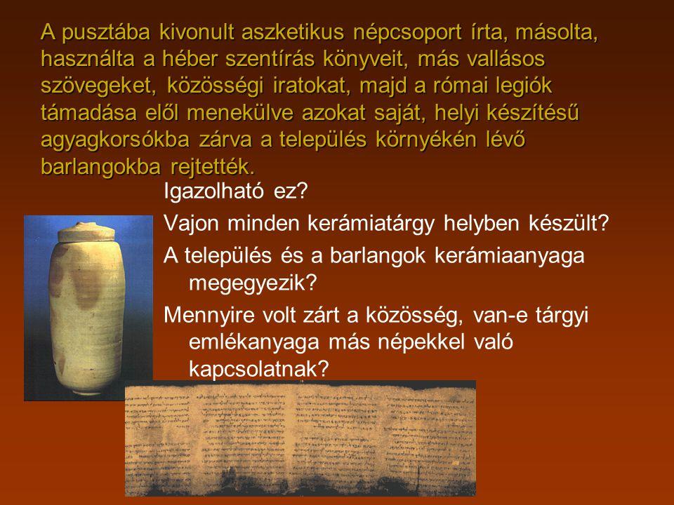 A pusztába kivonult aszketikus népcsoport írta, másolta, használta a héber szentírás könyveit, más vallásos szövegeket, közösségi iratokat, majd a római legiók támadása elől menekülve azokat saját, helyi készítésű agyagkorsókba zárva a település környékén lévő barlangokba rejtették.