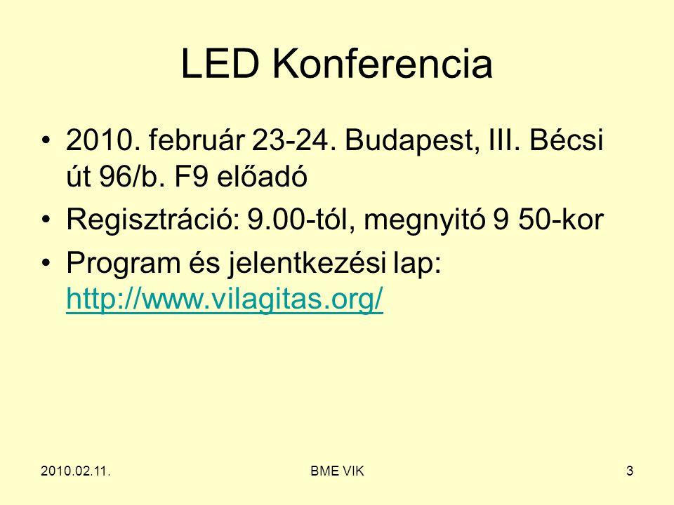 LED Konferencia 2010. február 23-24. Budapest, III. Bécsi út 96/b. F9 előadó Regisztráció: 9.00-tól, megnyitó 9 50-kor.
