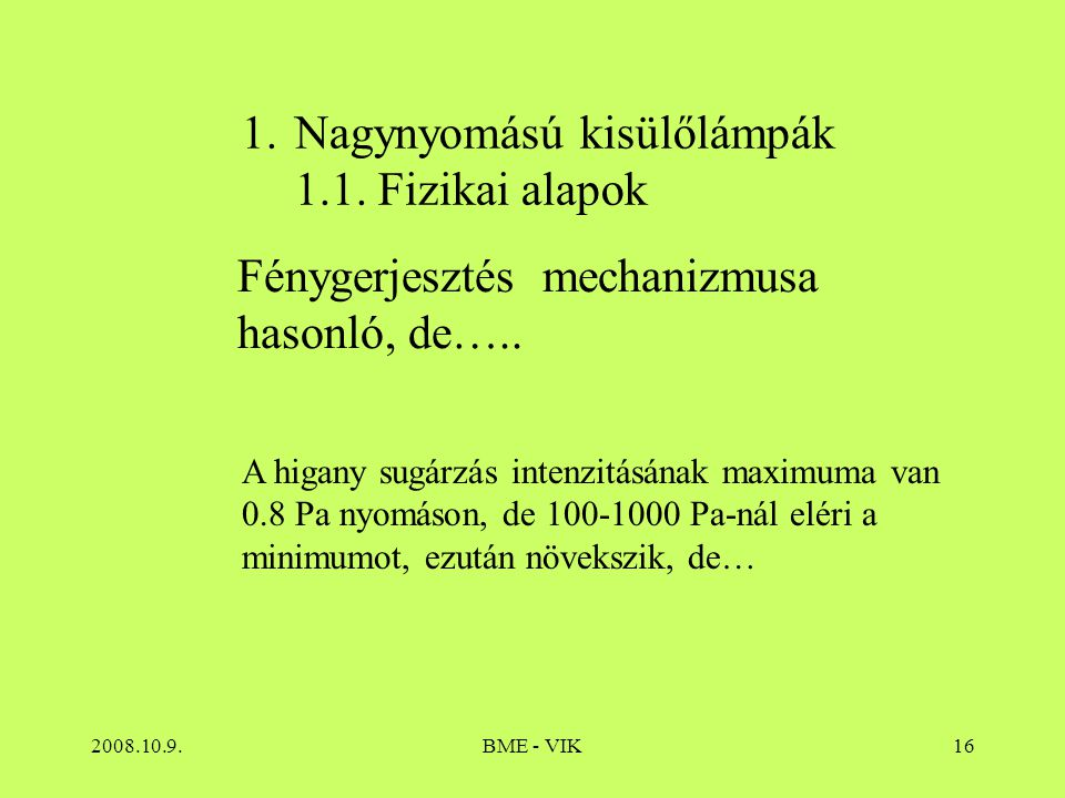 Nagynyomású kisülőlámpák 1.1. Fizikai alapok