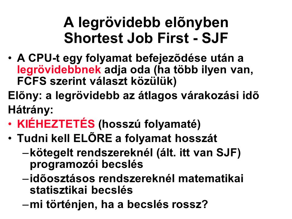 A legrövidebb elõnyben Shortest Job First - SJF