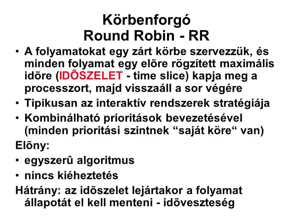 Körbenforgó Round Robin - RR