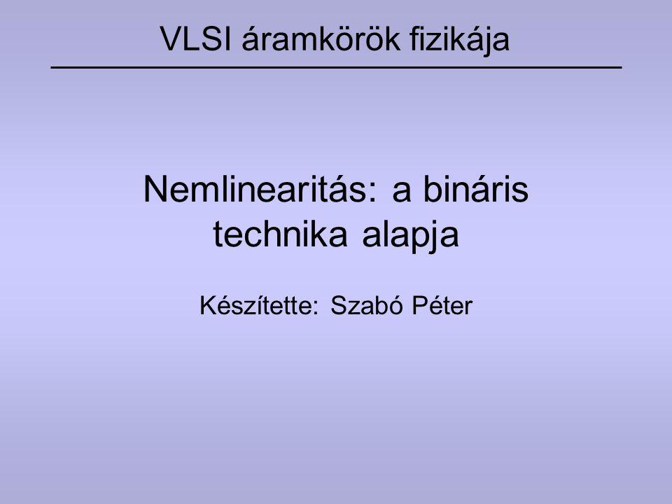 Nemlinearitás: a bináris technika alapja