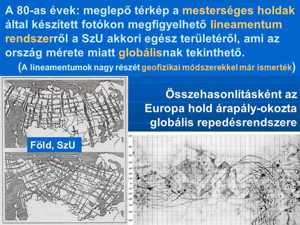 A 80-as évek: meglepő térkép a mesterséges holdak által készített fotókon megfigyelhető lineamentum rendszerről a SzU akkori egész területéről, ami az ország mérete miatt globálisnak tekinthető. (A lineamentumok nagy részét geofizikai módszerekkel már ismerték)