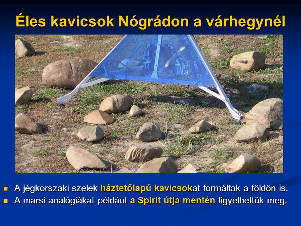 Éles kavicsok Nógrádon a várhegynél