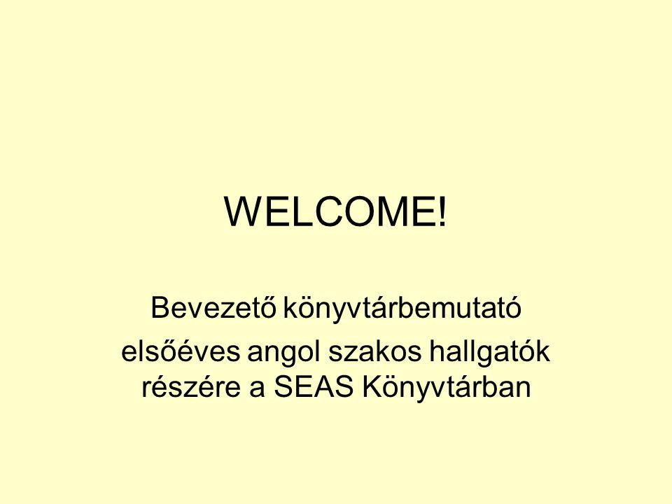 WELCOME! Bevezető könyvtárbemutató