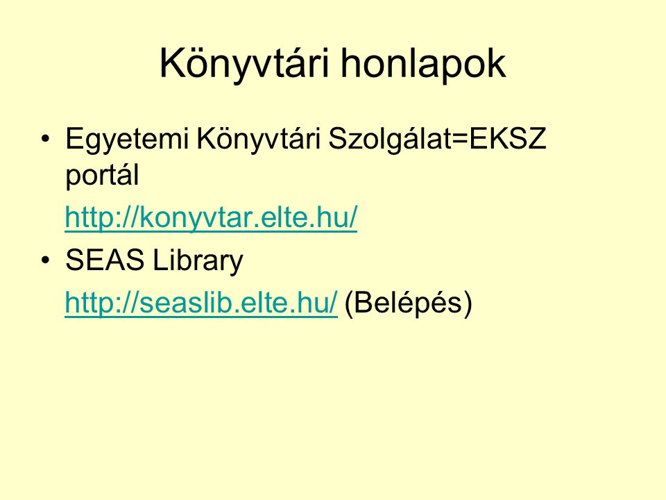 Könyvtári honlapok Egyetemi Könyvtári Szolgálat=EKSZ portál