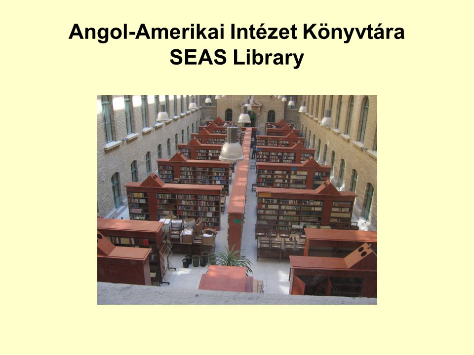 Angol-Amerikai Intézet Könyvtára SEAS Library
