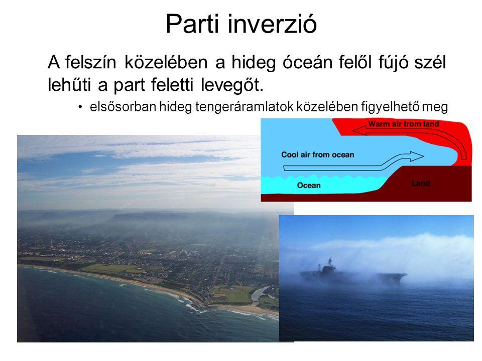 Parti inverzió A felszín közelében a hideg óceán felől fújó szél lehűti a part feletti levegőt.