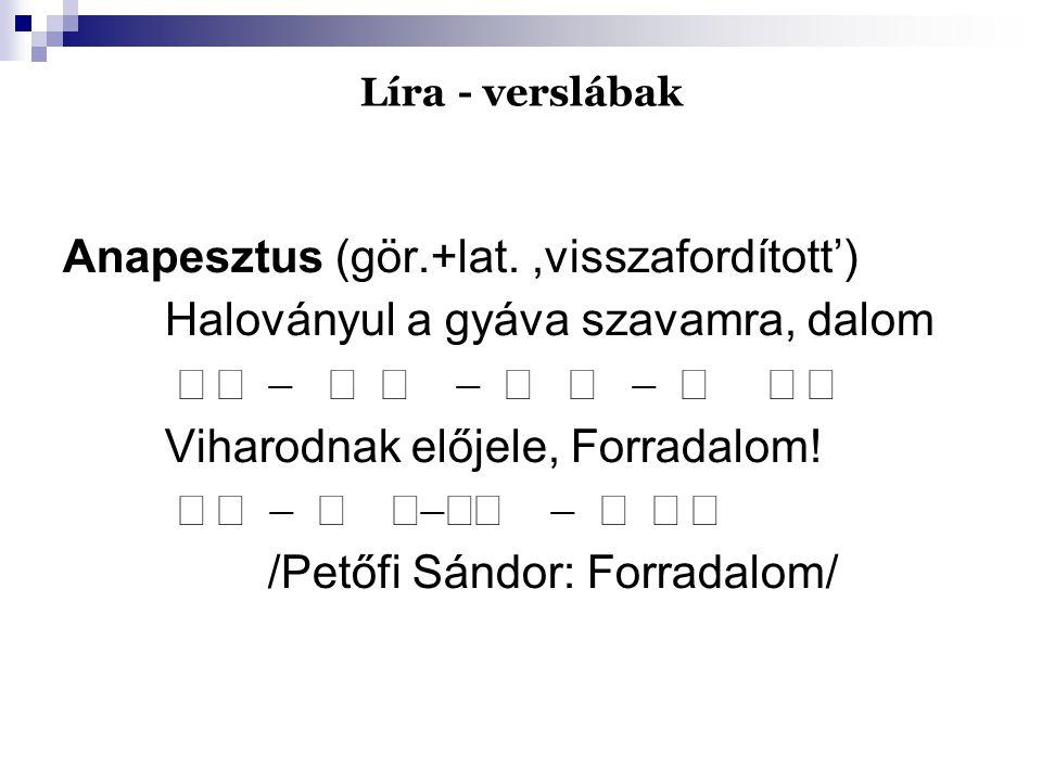Anapesztus (gör.+lat. ,visszafordított')