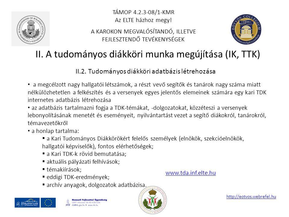 II. A tudományos diákköri munka megújítása (IK, TTK)