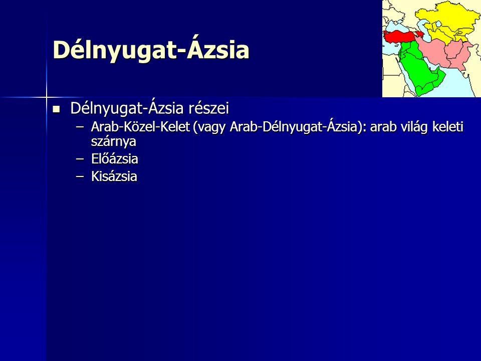 Délnyugat-Ázsia Délnyugat-Ázsia részei