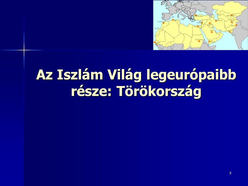 Az Iszlám Világ legeurópaibb része: Törökország