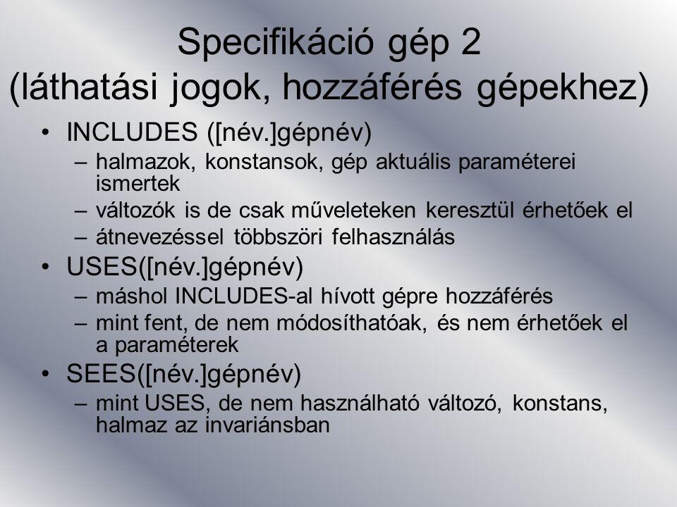 Specifikáció gép 2 (láthatási jogok, hozzáférés gépekhez)