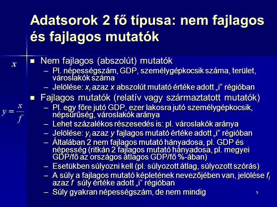 Adatsorok 2 fő típusa: nem fajlagos és fajlagos mutatók